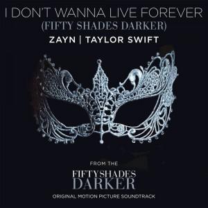 I Don't Wanna Live Forever zayn  taylor