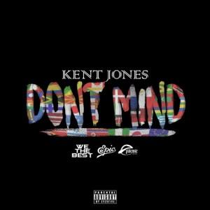 Kent Jones dont mind
