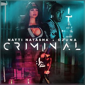 Natti Natasha x Ozuna criminal
