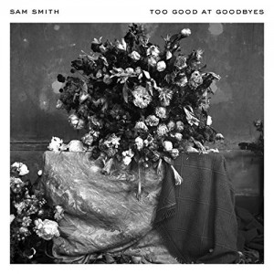 Too Good At Goodbyes sam smith