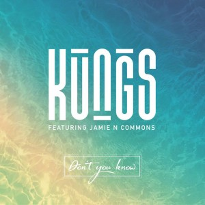 kungs-ft-jamie-n-commons-dont-you-know