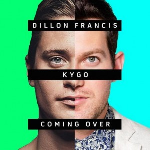 kygo-dillon-francis-james-hersey-coming-over