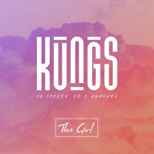 Kungs & Cookin' On 3 Burners this girl
