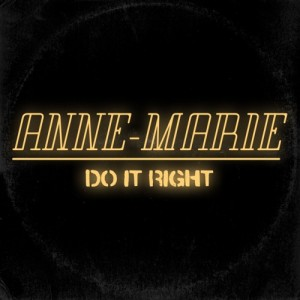Anne-Marie-Do-It-Right