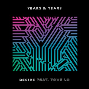 Years & Years feat. Tove Lo - Desire