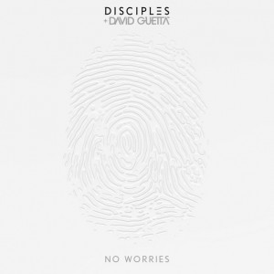 Disciples-David-Guetta-No-Worries