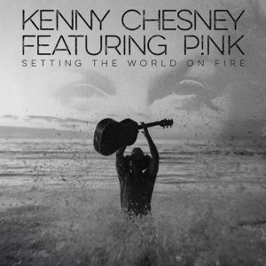 Kenny Chesney feat. P!nk - Setting The World On Fire