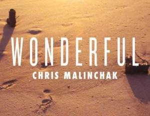 Chris-Malinchak-–-Wonderful