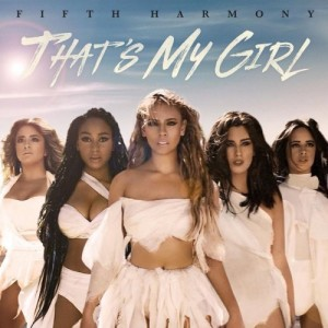 Fifth-Harmony-–-That's-My-Girl-Official-Single-Cover