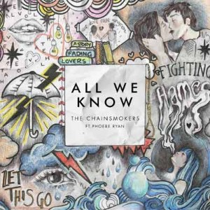 chainsmokers All We Know