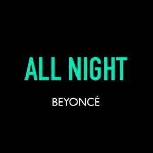 Beyonce - All Night