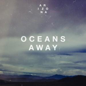 A R I Z O N A - Oceans Away