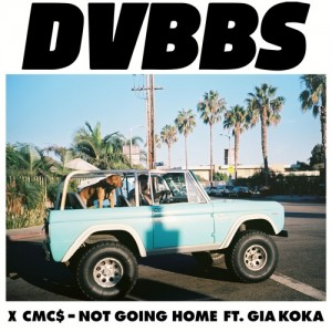 DVBBS & CMC$ feat. Gia Koka - Not Going Home