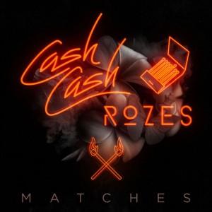 Cash Cash & ROZES - Matches