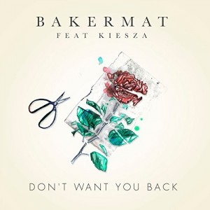 Bakermat feat. Kiesza - Don't Want You Back