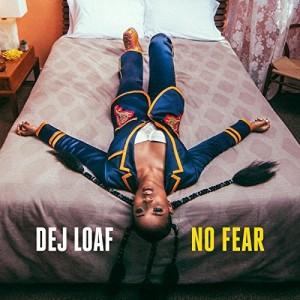 Dej Loaf - No Fear