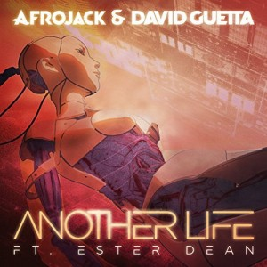 Afrojack & David Guetta - Another Life