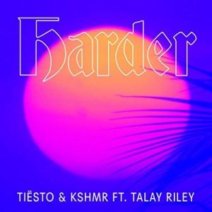 Tiesto & KSHMR feat. Talay Riley - Harder