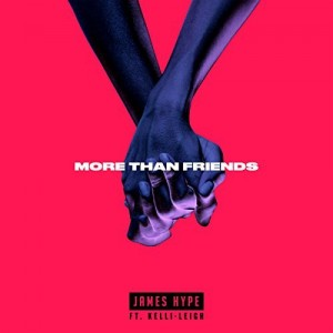 James Hype feat. Kelli-Leigh - More Than Friends
