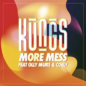 Kungs feat. Olly Murs & Coely - More Mess